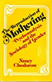 img - for The Reproduction of Mothering book / textbook / text book