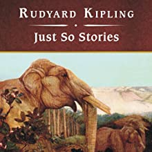 Just So Stories (       UNABRIDGED) by Rudyard Kipling Narrated by Shelly Frasier