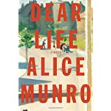 Dear Life: Stories ~ Alice Munro