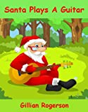 Santa Plays A Guitar