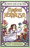 Magical Herbalism: The Secret of the Wise (0875421202) by Cunningham, Scott