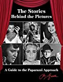 img - for The Stories Behind the Pictures: A Guide to the Paparazzi Approach book / textbook / text book