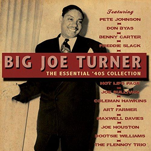 Big Joe Turner - Essential 40\'s Collection (2PC)