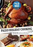 Paleo Holiday Cooking for Beginners: Step by step recipes to a delicious gluten-free, grain-free and dairy-free paleo holiday feast! Paleo diet for paleo beginners, sugar free!