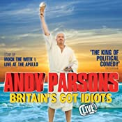 Andy Parsons - Britain's Got Idiots, Live | [Andy Parsons]