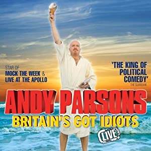 Andy Parsons - Britain's Got Idiots, Live Performance