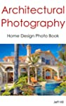 Architectural Photography: Home Desig...