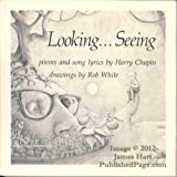 Looking ... seeing: Poems and song lyrics