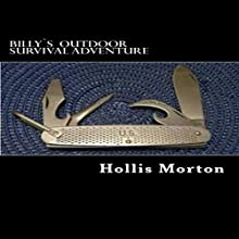 Billy's Outdoor Survival Adventure (       UNABRIDGED) by Hollis Morton Narrated by Duane Sharp