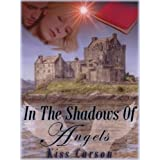 In The Shadows Of Angelsby Kiss Carson