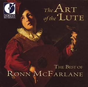 The Art of the Lute: The Best of Ronn McFarlane