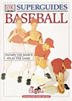 Superguides Baseball by Kristin Ward and…