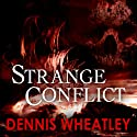 Strange Conflict Audiobook by Dennis Wheatley Narrated by Nick Mercer