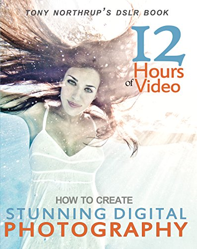 Tony Northrup - Tony Northrup's DSLR Book: How to Create Stunning Digital Photography