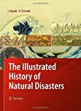 img - for The Illustrated History of Natural Disasters by Jan Koz k (2010-06-07) book / textbook / text book