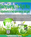 Saving Energy, The Right Way : Adjustments to help save energy and gas!