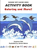 Suzanne Tates Nature Series Activity Book, Coloring and More!