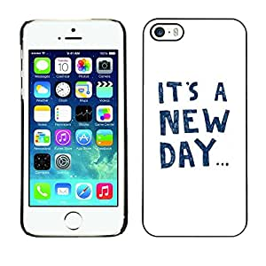 Omega Covers - Snap on Hard Back Case Cover Shell FOR Apple iPhone 5 / 5S - It'S A New Day Text Motivational Inspiring