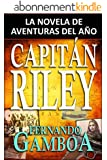 CAPIT�N RILEY: La novela de aventuras del a�o (Spanish Edition)