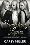 img - for Switching Lanes: A Mother Daughter Love Triangle book / textbook / text book