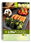 LOW CARB: Kohlenhydratarmer Genuss au...