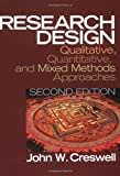 Research Design: Qualitative, Quantitative, and Mixed Method Approaches (0761924426) by Creswell, John W.