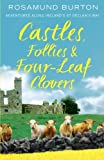 Rosamund Burton Castles, Follies and Four-leaf Clovers: Adventures Along Ireland's St Declan's Way