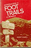 img - for Introduction To Foot Trails In America book / textbook / text book
