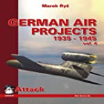 German Air Projects: 1935-1945 Volume...