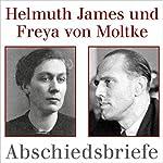 Abschiedsbriefe Gefängnis Tegel: Helmuth James und Freya Moltke | Jovita Dermota