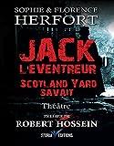 Jack l\'éventreur: Scotland Yard savait (Histoires du monde t. 2) par Sophie Herfort
