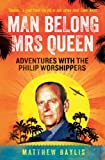 img - for Man Belong Mrs Queen: Adventures with the Philip Worshippers book / textbook / text book