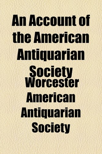An Account of the American Antiquarian Society