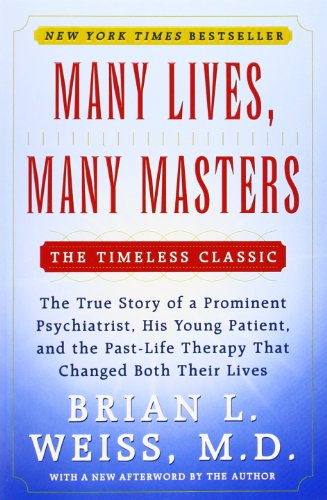 many-lives-many-masters-the-true-story-of-a-prominent-psychiatrist-his-young-patient-and-the-past-li
