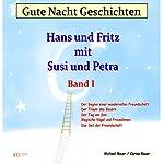 Gute Nacht Geschichten mit Hans und Fritz und Susi und Petra 1 | Michael Bauer,Carina Bauer