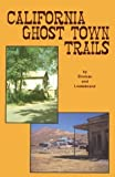 img - for California Ghost Town Trails by Mickey Broman Published by Gem Guides Book Co 1985 revision edition (1985) Paperback book / textbook / text book