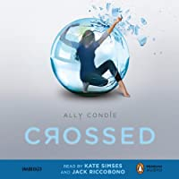 Crossed (       UNABRIDGED) by Ally Condie Narrated by Kate Simses, Jack Riccobono