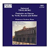 THALBERG: Fantasies on Operas by Verdi, Rossini and Bellini