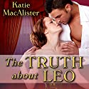 The Truth About Leo: Noble, Book 4 (       UNABRIDGED) by Katie MacAlister Narrated by Alison Larkin