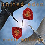 United Eden: Eden Trilogy, Book 3 (       UNABRIDGED) by Nicole Williams Narrated by Tara Sands