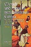 Mensch und Natur im mittelalterlichen Europa: Archäologische, historische und naturwissenschaftliche Befunde (Schriftenreihe der Akademie Friesach)