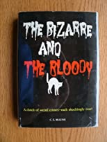 The Bizarre and the Bloody
