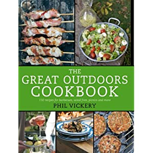 The Great Outdoors Cookbook: 140 Recipes for Barbecues, Campfires, Picnics and More