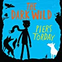 The Dark Wild Audiobook by Piers Torday Narrated by Oliver Hembrough