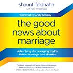 The Good News about Marriage: Debunking Discouraging Myths about Marriage and Divorce | Shaunti Feldhahn,Tally Whitehead
