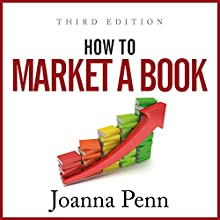 How to Market a Book: Third Edition: Books for Writers, Book 2 Audiobook by Joanna Penn Narrated by Caroline Holroyd