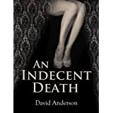 An Indecent Deathby David Anderson