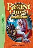 Beast Quest 26 - Le loup-garou