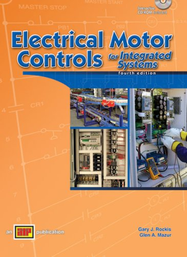 Electrical Motor Controls for Integrated Systems - Textbook - 4th Edition - Amer Technical Pub - AT-1217 - ISBN:0826912176