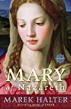 Mary of Nazareth: A Novel (0307394840) by Halter, Marek